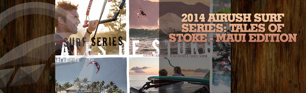2014 Airush Surf Series: Tales of Stoke – Mau…
